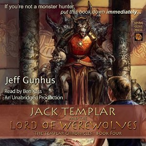 Jack Templar and The Lord of The Werewolves audiobook by Jeff Gunhus