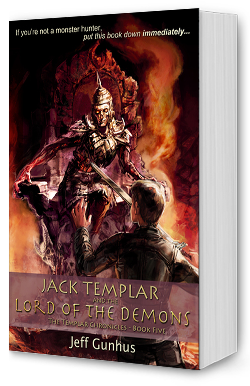 Jack Templar And The Lord of The Demons by Jeff Gunhus