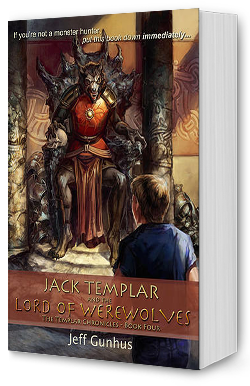 Jack Templar and The Lord of The Werewolves by Jeff Gunhus