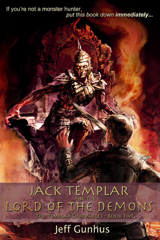 Jack Templar And The Lord Of The Demons (The Templar Chronicles #5) by Jeff Gunhus
