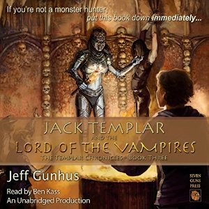 Jack Templar and The Lord of The Vampires audiobook by Jeff Gunhus