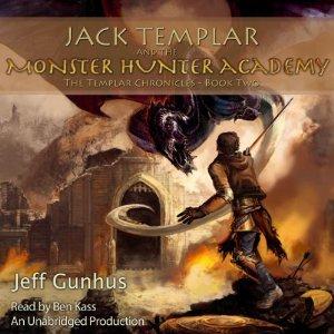 Jack Templar and The Monster Hunter Academy audiobook by Jeff Gunhus