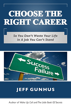 Choose The Right Career by Jeff Gunhus
