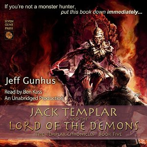 Jack Templar And The Lord of The Demons audiobook by Jeff Gunhus