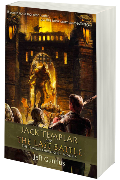 Jack Templar & the Last Battle by Jeff Gunhus