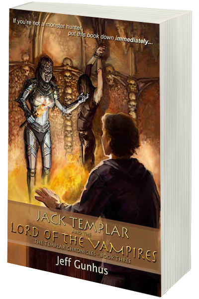 Jack Templar and The Lord of The Vampires by Jeff Gunhus