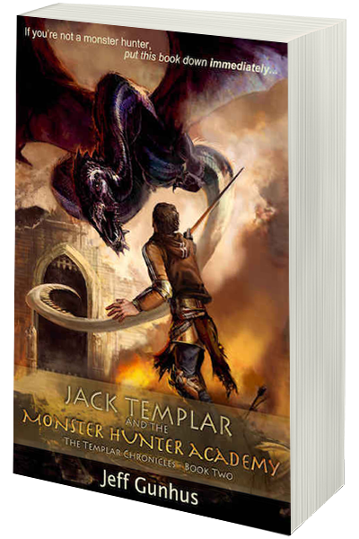 Jack Templar and The Monster Hunter Academy by Jeff Gunhus